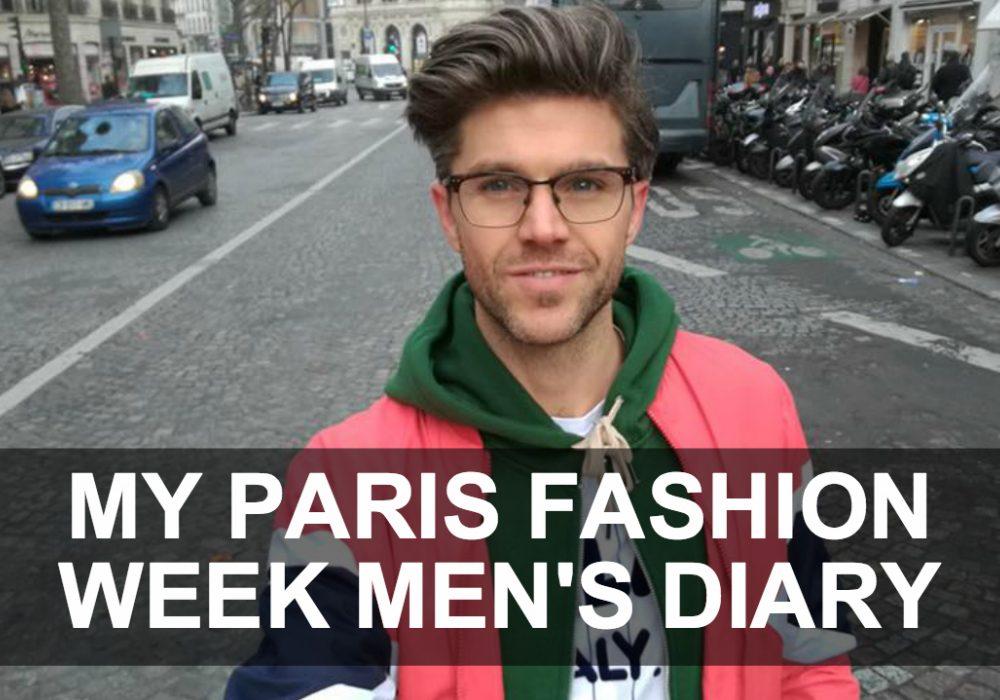 My Paris Fashion Week Men's Diary